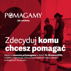 """""""POMAGAMY JAK UMIEMY"""" akcja Rossmann"""